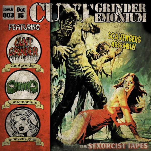 Cuntgrinder & Cuntemonium - The Sexorcist Tapes