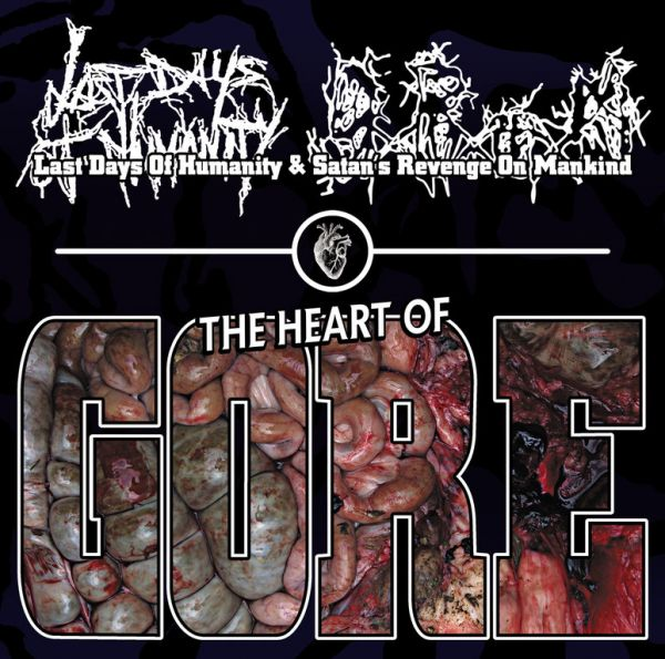 Last Days Of Humanity & Satan's Revenge On Mankind - The Heart Of Gore