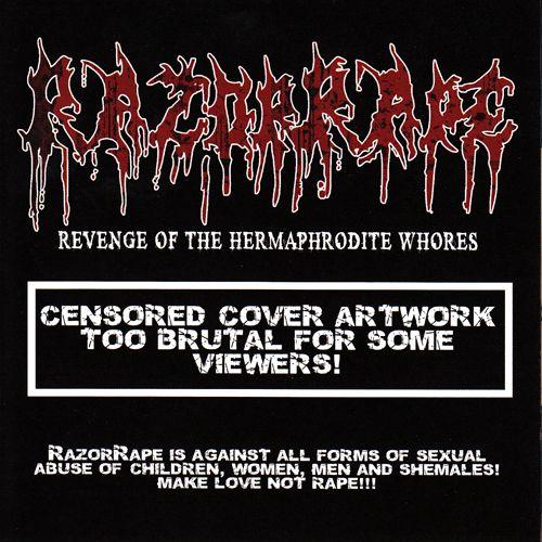 Razor Rape - Revenge Of The Hermaphrodite Whores