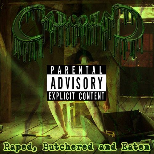 Cuntemonium - Raped, Butchered & Eaten